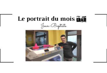   LE PORTRAIT DU MOIS   - Jean-Baptiste - Dessinateur Industriel