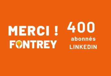 MERCI 400 abonnés LINKEDIN // FONTREY