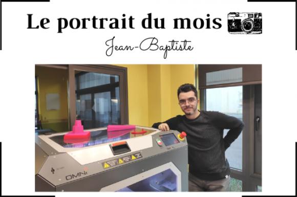 | LE PORTRAIT DU MOIS | - Jean-Baptiste - Dessinateur Industriel