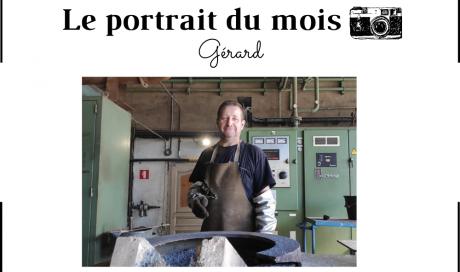 | LE PORTRAIT DU MOIS | - Gérard - Opérateur de fusion - FONTREY - fonderie de fonte