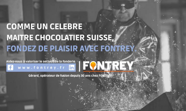 CAMPAGNE FONTREY AVRIL/MAI 2021 - COMME UN CELEBRE MAITRE CHOCOLATIER SUISSE, FONDEZ DE PLAISIR AVEC FONTREY - Opérateur de fusion - Fonderie de fonte dans la Loire