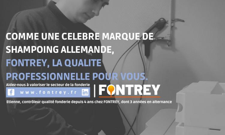 CAMPAGNE FONTREY AVRIL/MAI 2021 - COMME UN CELEBRE MARQUE DE SHAMPOING ALLEMANDE, FONTREY, LA QUALITE PROFESSIONNELLE POUR VOUS - Contrôleur qualité fonderie - Fonderie de fonte dans la Loire