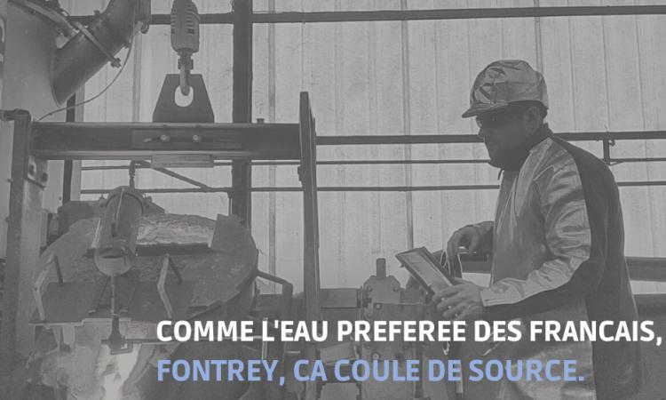 CAMPAGNE FONTREY AVRIL/MAI 2021 - COMME L'EAU PREFEREE DES FRANCAIS, FONTREY, CA COULE DE SOURCE - Opérateur de coulée - Fonderie de fonte dans la Loire
