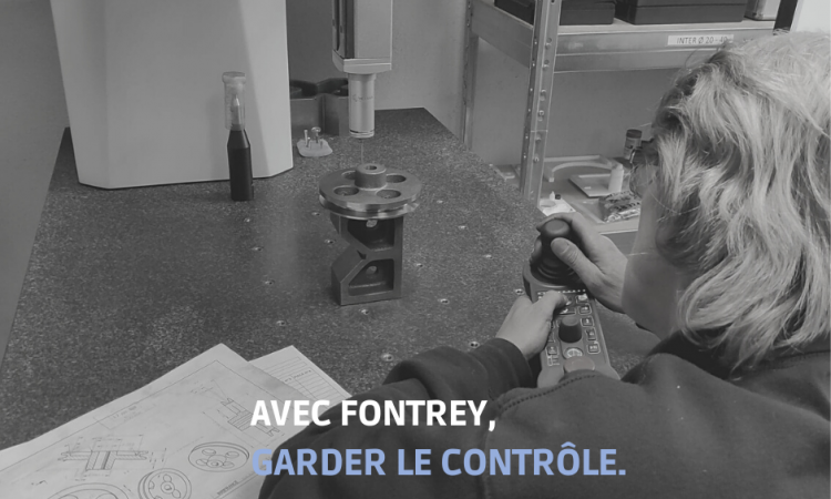 CAMPAGNE FONTREY AVRIL/MAI 2021 - AVEC FONTREY, GARDER LE CONTROLE - Contrôleur qualité usinage - Fonderie de fonte dans la Loire